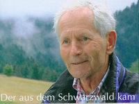 Der aus dem Schwarzwald kam