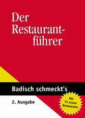 BADISCH SCHMECKT'S: 138 Empfehlungen machen Lust aufs Essengehen