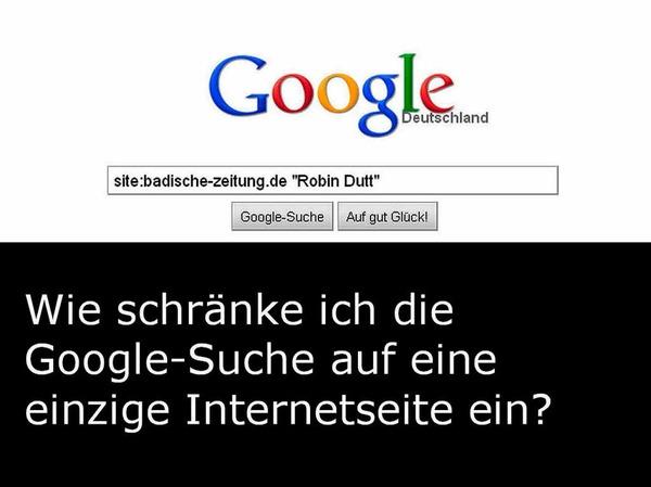"""Mit dem Befehl """"site:"""" schränken Sie die Suche nach Robin Dutt"""" auf die Domain """"badische-zeitung.de"""" ein. Die Trefferliste enthält somit ausschließlich Artikel von badische-zeitung.de."""