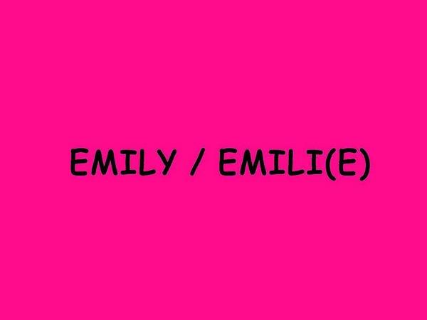 6. Platz f�r Emily und Emili(e)