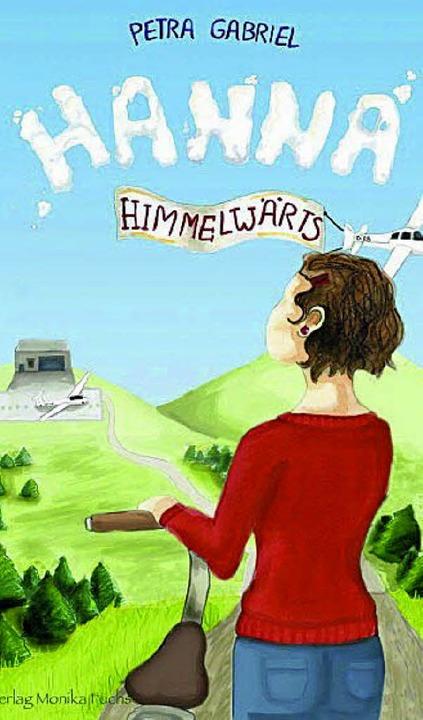 """Himmelwärts"" zieht es  Titelheldin Hanna  (Cover des neuen Buchs).  | Foto: Roswitha Frey"