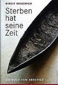 """Birgit Heiderichs """"Sterben hat seine Zeit"""": Ein Buch vom Abschied"""