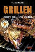 Grillen – Rezepte für Meister am Rost: Aperçus für Otto Normalgriller