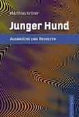 """""""Junger Hund"""" von Matthias Kröner: Abgefeuerte Geschichten"""