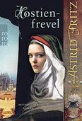 """""""Hostienfrevel"""" von Astrid Fritz: Die kluge Begine Serafina"""