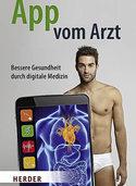 """Das Buch """"App vom Arzt"""" diskutiert die Chancen digitaler Datenübertragung für die Medizin"""