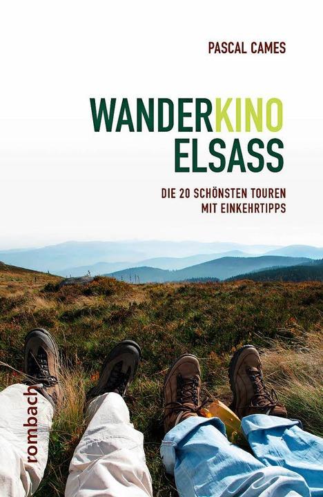 Wanderkino Elsass, die 20 schönsten Touren mit Einkehrtipps.  | Foto: Pro