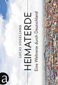 Heimaterde: Unterwegs zu den neuen Deutschen