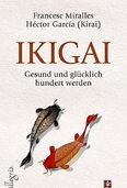 """""""Ikigai"""" - Das Geheimnis für ein langes Leben"""