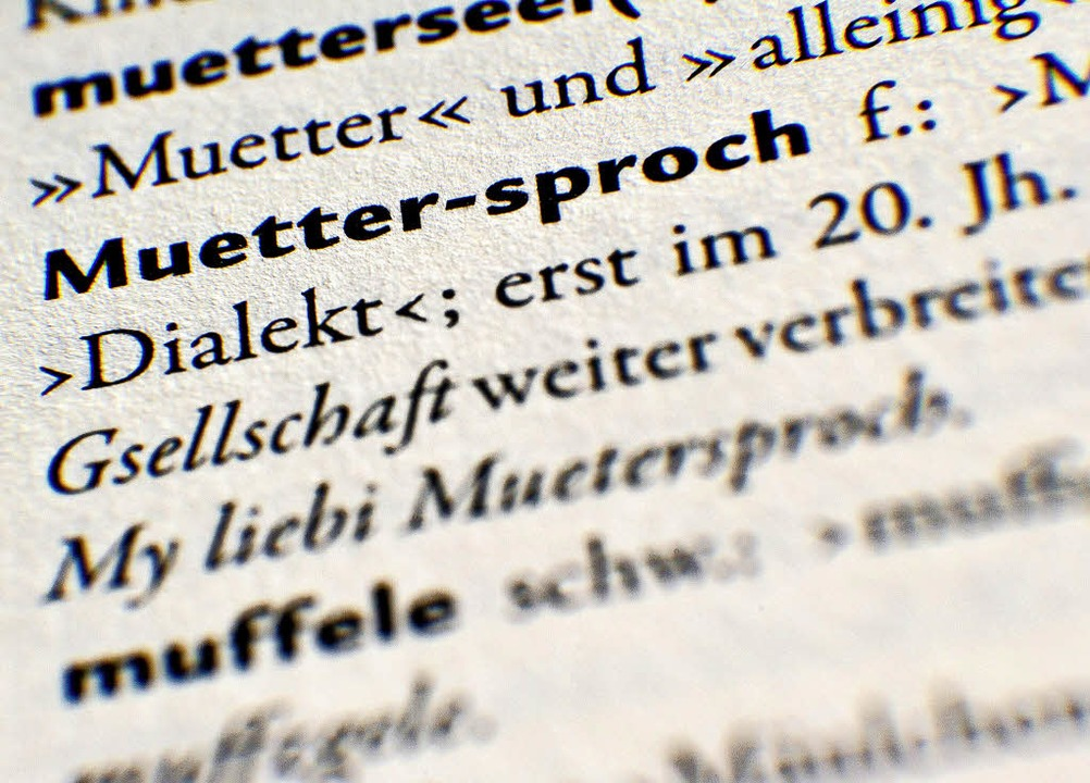 Den alemannischen Dialekt will die Muettersproch-Gsellschaft bewahren.  | Foto: DPA