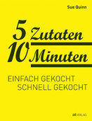 """Schnelle Küche: """"5 Zutaten 10 Minuten"""""""
