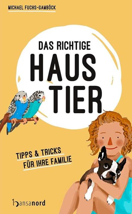 Michael Fuchs-Gamböck: Das richtige Haustier.  | Foto: -
