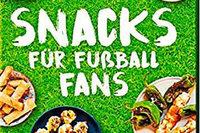 Die besten Snacks zum Spiel für Fußball-Fans
