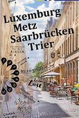 Luxembourg, Metz,Trier, Saarbrücken