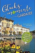 Lessetipp: Glücksmomente am Gardasee