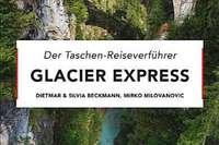 Glacier Express: Bloß nichts verpassen!