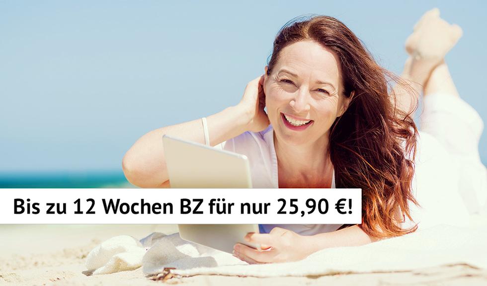 Bis zu 12 Wochen BZ für nur 25,90 Euro!