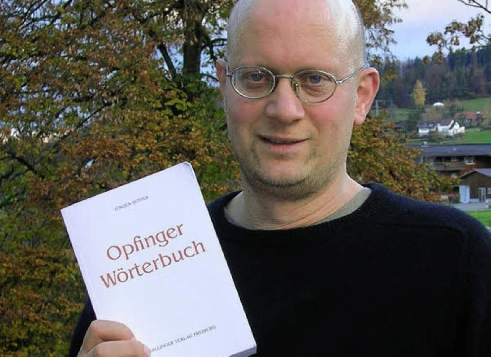 Herr des Opfinger Dialekts: Jürgen Sutter   | Foto: privat