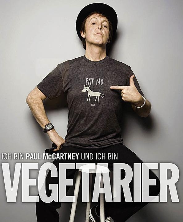 Das Plakat zeigt einen der bekannteste...r gegen Fleischkonsum: Paul McCartney   | Foto: Peta/dpa