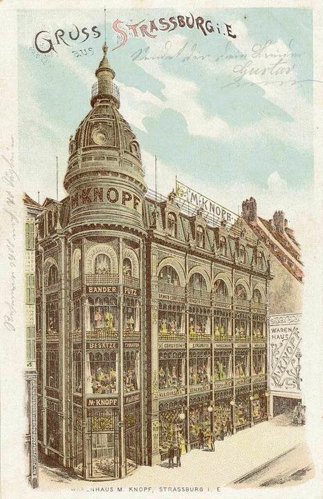 Aus dem Jahr 1898 stammt die Zentrale ...ritz Knopf entworfene Warenhauspalast.  | Foto: Stadtarchiv Strassburg