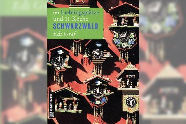 Regio-Führer: Lieblingsplätze im Schwarzwald
