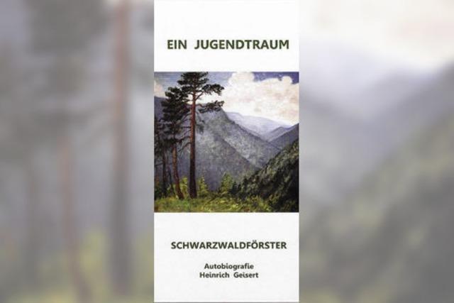 BUCHTIPP: Ein Jugendtraum: Schwarzwaldförster