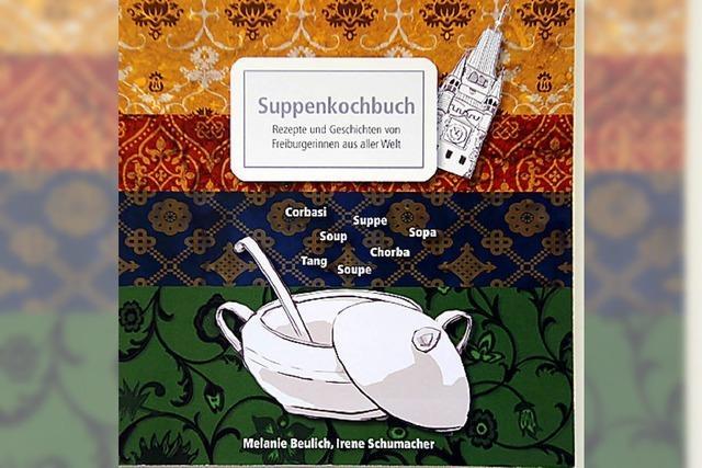 Freiburgs erstes Suppenkochbuch
