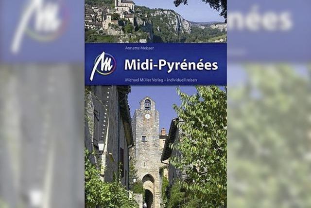 Lesetipp: Midi-Pyrénées - neues Südfrankreich
