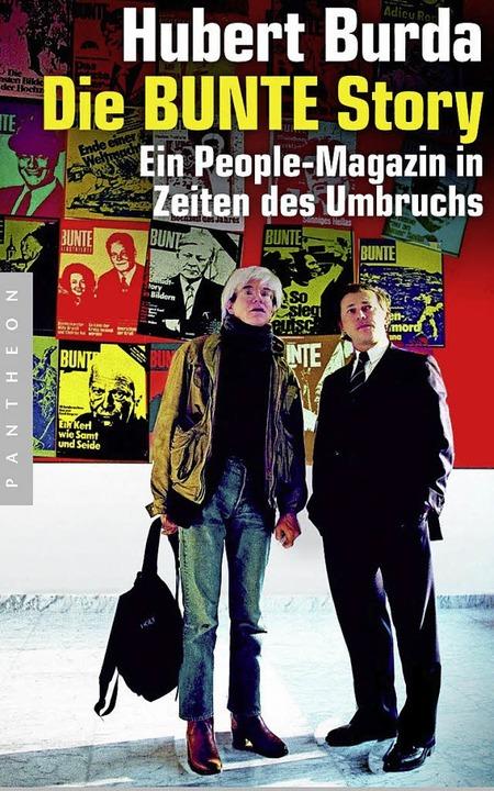 Hubert Burda: Die BUNTE Story – ...g, Paperback,  128 Seiten, 14,99 Euro.  | Foto: pantheon verlag