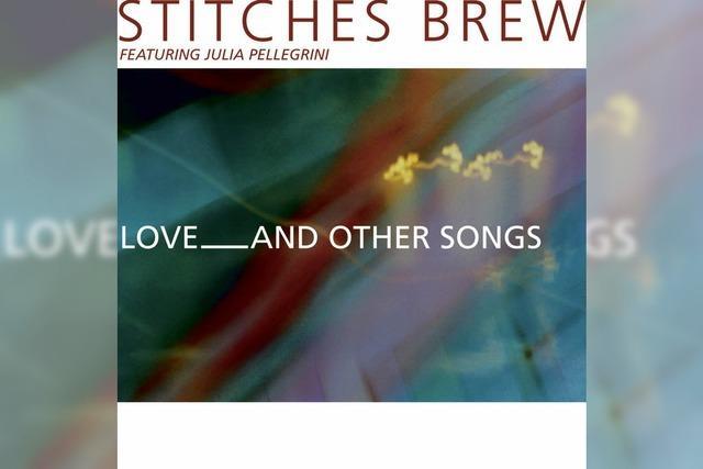 Stitches Brew: Vertonte Liebesgedichte