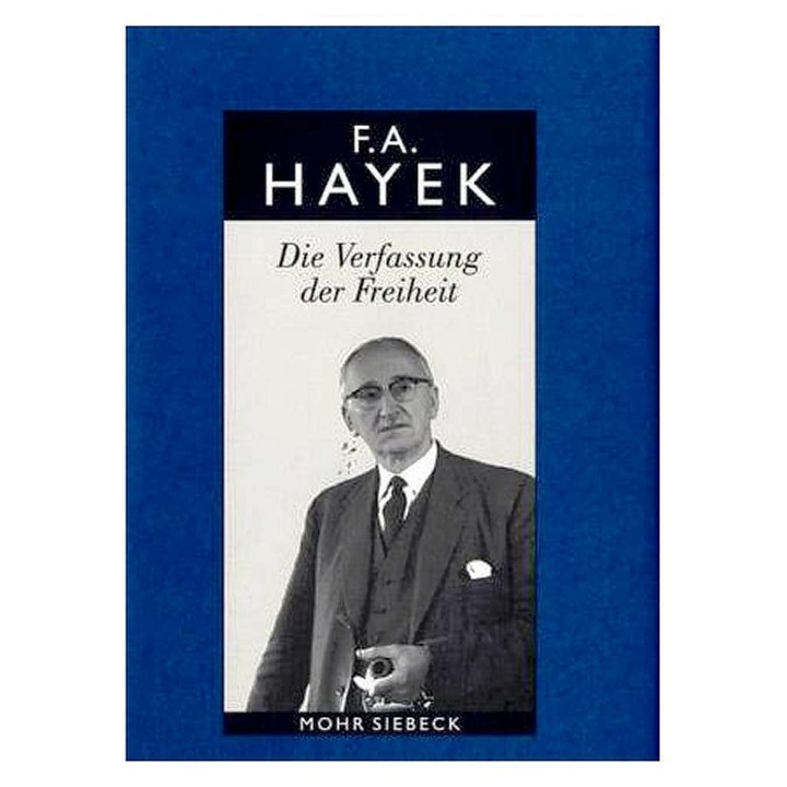 Friedrich A. von Hayek: Die Verfassung...it, Mohr Siebeck, 575 Seiten, 49 Euro.  | Foto: Verlag