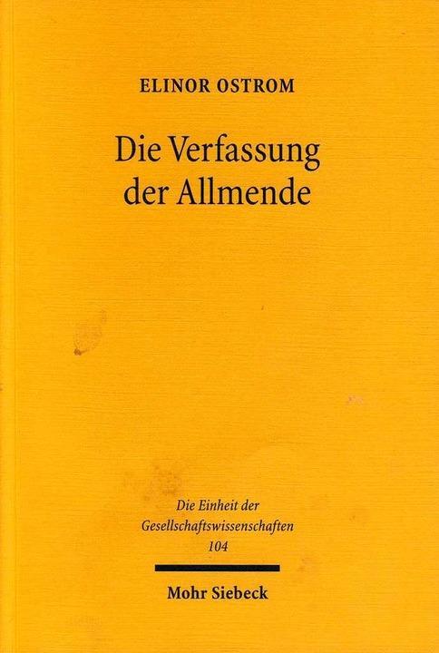 Elinor Ostrom: Die Verfassung der Allm...kt, Mohr Siebeck, 316 Seiten, 39 Euro.  | Foto: Verlag