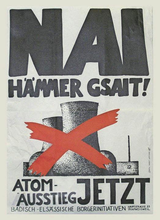 Nai hämmer gsait: Ein Anti-Akw-Plakat  | Foto: BZ