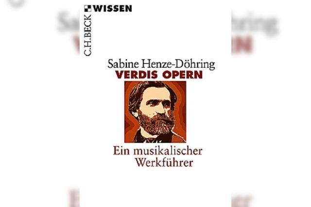 Verdis Opern. Ein musikalischer Werkführer