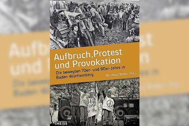 Protest im Land: Die bewegten 70er- und 80er-Jahre in Baden-Württemberg