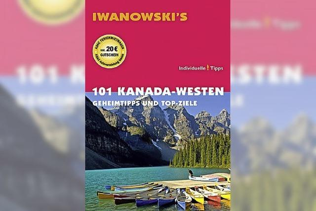 Kanadas Westen: Geheimtipps und Toppziele