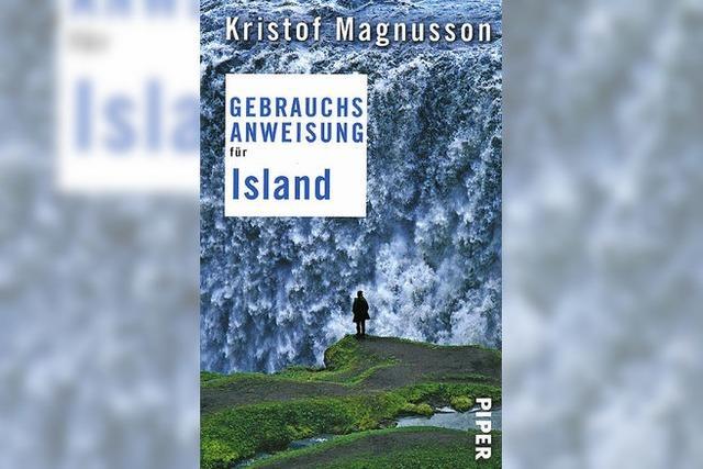 Gebrauchsanweisung für Island: Die unmögliche Insel