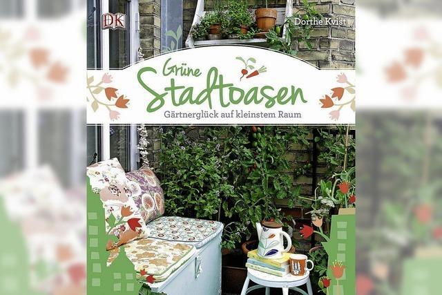 Grüne Stadtoasen – Gärtnerglück auf kleinstem Raum