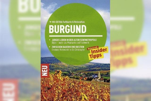Das Burgund: Das Herz Frankreichs