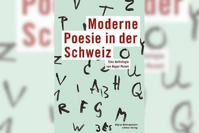 Moderne Poesie in der Schweiz: Eine Anthologie von Roger Perret
