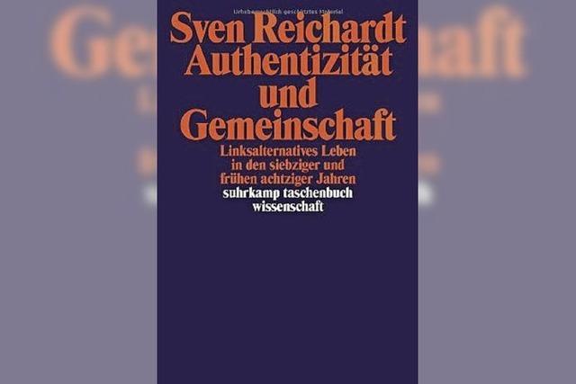 Sven Reichardt: Die Blüte der Alternativkultur