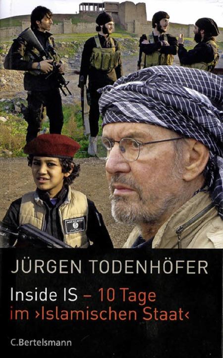Jürgen Todenhöfer:Inside IS –  Z...chen 2015.  285  Seiten,  17,99  Euro.    Foto: bz