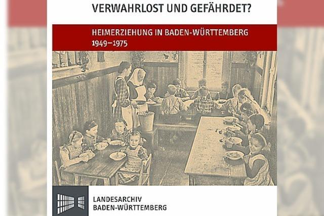 Verwahrlost und gefährdet? Heimerziehung in Baden-Württemberg von 1949-1975