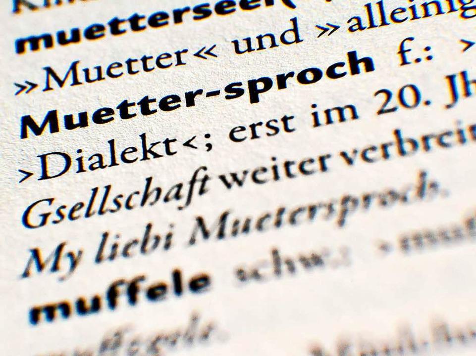 Die Muettersproch-Gsellschaft will das Alemannische pflegen.  | Foto: dpa