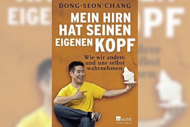 Dong-Seon Chang: Mein Hirn hat seinen eigenen Kopf