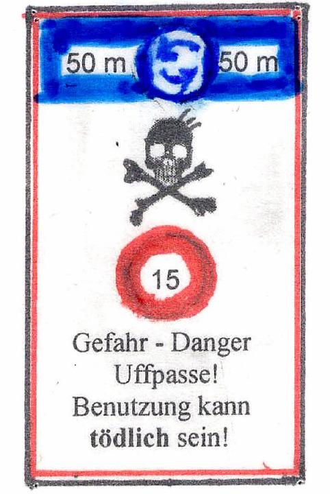 Und ein passendes Warnschild hat Dieter Walk auch noch  entworfen.  | Foto: Dieter Walk