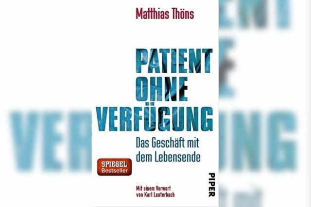 Buch von Palliativmediziner Matthias Thöns über das Geschäft mit dem Lebensende