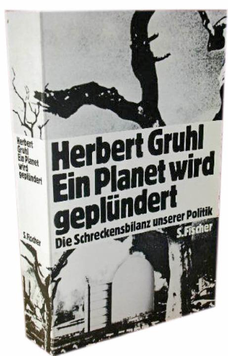 Klassiker der Umweltliteratur: Herbert Gruhls Buch von 1975     Foto: BZ