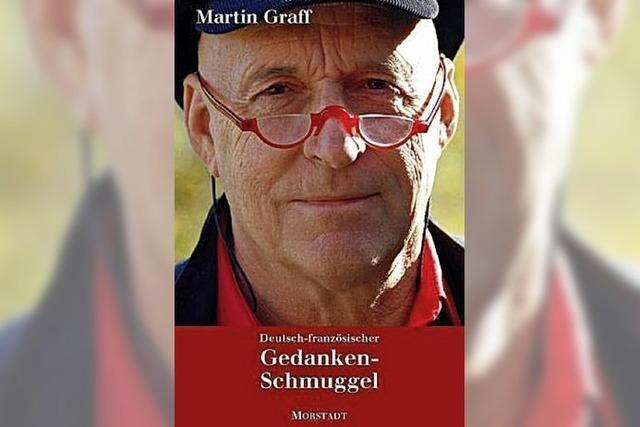 Martin Graff: Deutsch-französischer Gedankenschmuggel