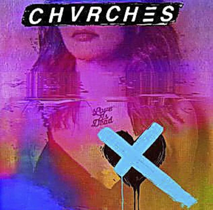 ChvrchesLove is deadCD-Cover    Foto: PR